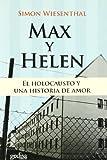 Max y Helen. El holocausto y una historia de amor (Biografias (gedisa))