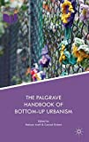 The Palgrave Handbook of Bottom-Up Urbanism