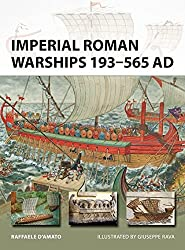 Imperial Roman Warships 193-565 AD (New Vanguard, Band 244)
