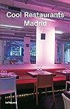 Madrid (Cool Restaurants) [Idioma Inglés]