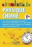 Physique-Chimie Terminale - Cours approfondi et préparation au Concours général et aux Olympiades de Physique et de Chimie...
