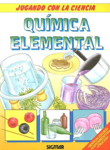 Quimica Elemental (Jugando Con La Ciencia) por Steve Parker