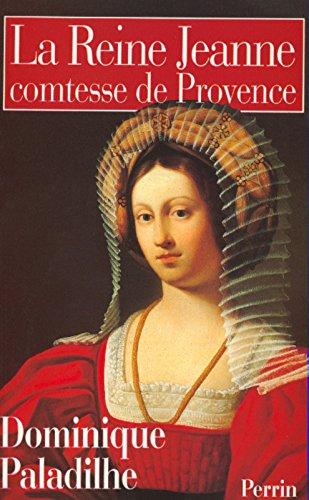La Reine Jeanne: Comtesse de Provence par Dominique Paladilhe