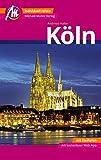Köln MM-City Reiseführer Michael Müller Verlag: Individuell reisen mit vielen praktischen Tipps und Web-App mmtravel.com
