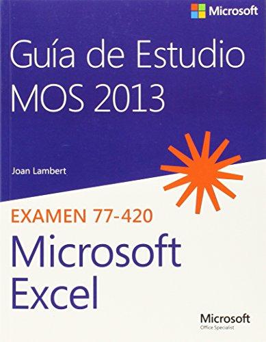 Guía de estudio MOS 2013 para Microsoft Excel : examen 77-420