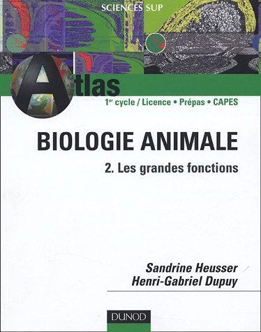 Biologie animale : Tome 2, Les grandes fonctions