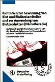 Richtlinien zur Gewinnung von Blut und Blutbestandteilen und zur Anwendung von Blutprodukten (Hämotherapie): aufgestellt von der Bundesärztekammer im Einvernehmen mit dem Paul-Ehrlich-Institut