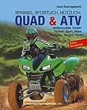 Quad & ATV: Serienmodelle, Exoten, Technik, Sport, Reise, Reparatur, Second Hand