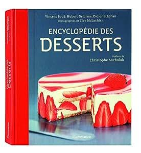 """Livre """"Encyclopédie des desserts"""" de Vincent Boué, Hubert Delorme, Didier Stephan (MOF)"""