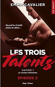 Les trois talents Saison 1 Episode 2 Le conteur d'histoires par Emma Cavalier