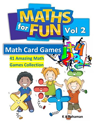 Math For Fun Vol 2: 41 Amazing Math Games Collection, Cool Math Games for Kids (Math Card games) (English Edition)