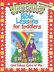 For Toddlers: God Takes Care of Me (Instant Bible Lessons)