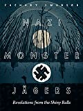 Nazi Monster Jagers: Revelations from the Shiny Balls