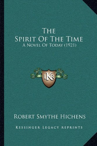 The Spirit of the Time the Spirit of the Time: A Novel of Today (1921) a Novel of Today (1921)