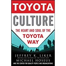 Toyota Culture: The Heart and Soul of the Toyota Way (Business Books)