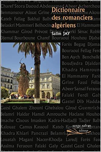 Dictionnaire des romanciers algériens par Salim Jay