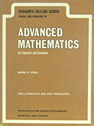 Schaum's Outline of Theory and Problems of Advanced Mathematics for Engineers and Scientists by Murray R. Spiegel (1980-07-01)