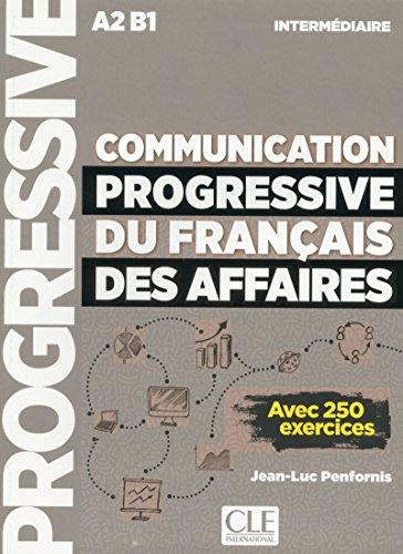 Communication progressive du franais des affaires - Niveau intermdiaire - Livre - Nouvelle couverture