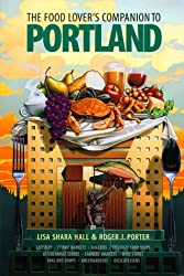 The Food Lover's Companion to Portland