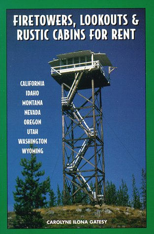 Firetowers, Lookouts & Rustic Cabins for Rent -