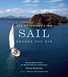 Fifty Places to Sail Before You Die: Sailing Experts Share the World's Greatest Destinations (English Edition)