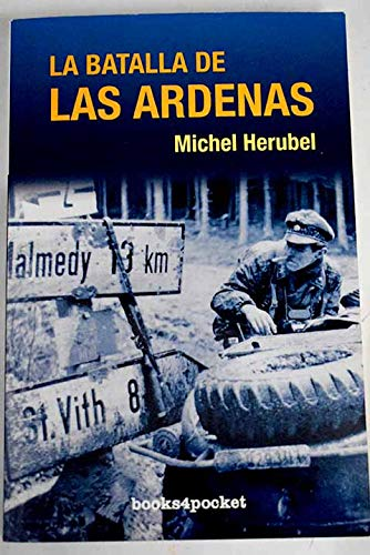 La Batalla de las Ardenas (Ensayo y divulgación) por Michel Hérubel