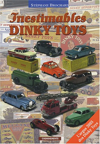 Inestimables Dinky Toys : L'argus des Dinky Toys