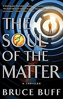 The Soul of the Matter: A Thriller (The Soul Series Book 1) (English Edition) di [Buff, Bruce]