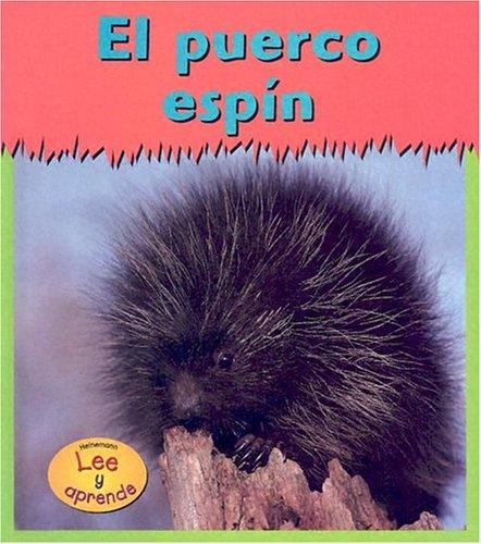 El Puerco Espin = Porcupines (Heinemann Lee Y Aprende/Heinemann Read and Learn (Spanish)) por Lola M. Schaefer