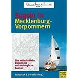 Segeln in Mecklenburg- Vorpommern. Eine wirtschaftliche, ökologische und soziologische Analyse (Edition Sport & Freizeit)