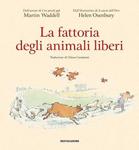 La fattoria degli animali liberi. Ediz. a colori