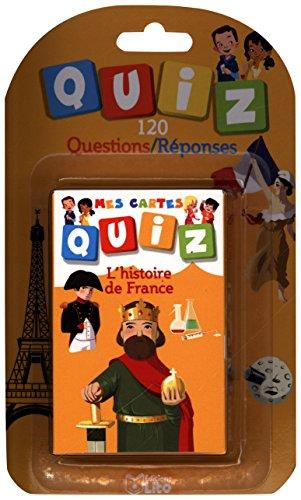 Mes Cartes Quiz: L'histoire de France - Dès 6 ans par Carine Hinder