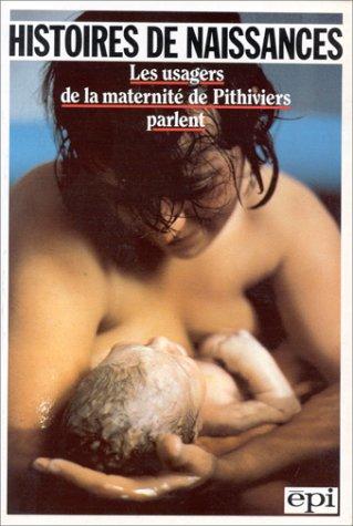 Histoires de naissances : Les usagers de la maternité de Pithiviers parlent