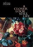 A Closer Look: Still Life