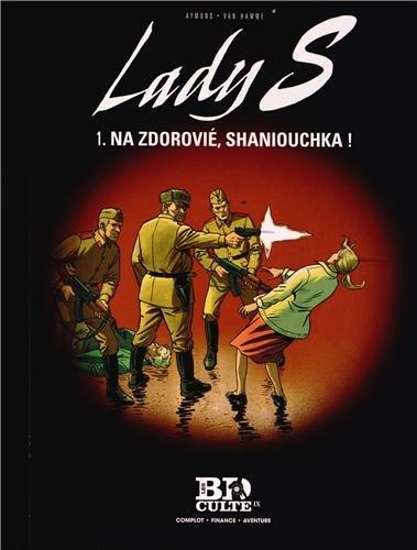 Lady S - T.1 : Na zdorovié, shaniouchka !