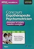 Concours ergothérapeute et psychomotricien : Annales et  sujets inédits corrigés