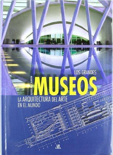 Los Grandes Museos: La Arquitectura del Arte en el Mundo