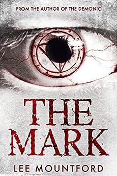 The Mark: A Supernatural Horror Novel by [Mountford, Lee]