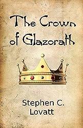 The Crown of Glazorath: Volume 2 (Resurgence) by Stephen C Lovatt (2012-12-28)