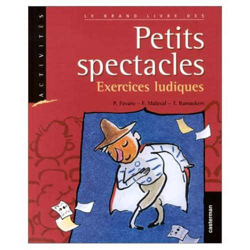 Le grand livre des petits spectacles. Exercices ludiques