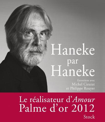 Haneke par Haneke par Michel Cieutat, Philippe Rouyer, Michael Haneke
