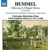 Hummel: Oberon's Magic Horn; Grand Rondeau brillant; Variations and Finale
