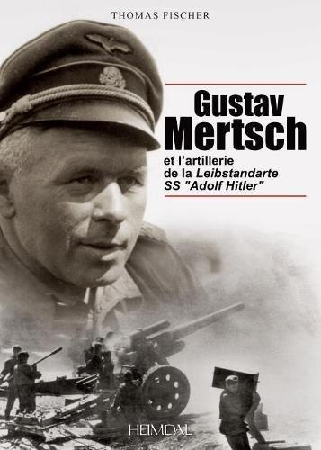 Gustav Mertsch et l'artillerie de la Leibstandarte SS