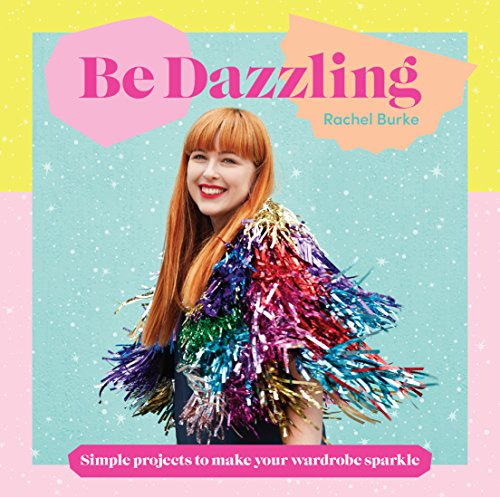 Fashion Kostüm Blogger - Be Dazzling: Simple Projects to Make Your Wardrobe Sparkle