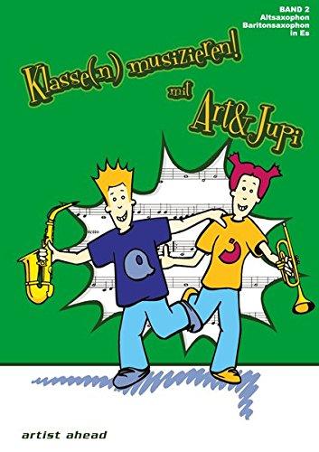Klasse(n) musizieren mit Art & Jupi - Band 2: Alt-Saxophon und Bariton-Saxophon