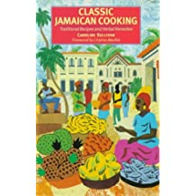 Classic Jamaican Cooking: Traditional Recipes and Herbal Remedies