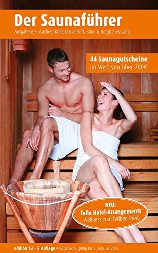 Region 6.5: Aachen, Köln, Düsseldorf, Bonn & Bergisches Land - Der regionale Saunaführer mit Gutscheinen