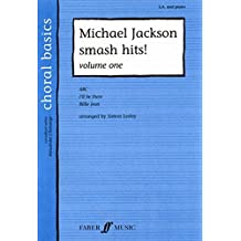 Michael Jackson Smash Hits! Volume One: (SA) (Choral Basics (Faber))