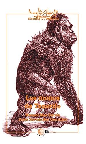 Los monos de tenerife (Páginas Canarias de historia de la medicina) por Manuel Y Hernández González, Justo Mas García