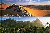 Die Farben der Erde: Die faszinierendsten Naturlandschaften unseres Planeten (KUNTH Bildbände/Illustrierte Bücher)